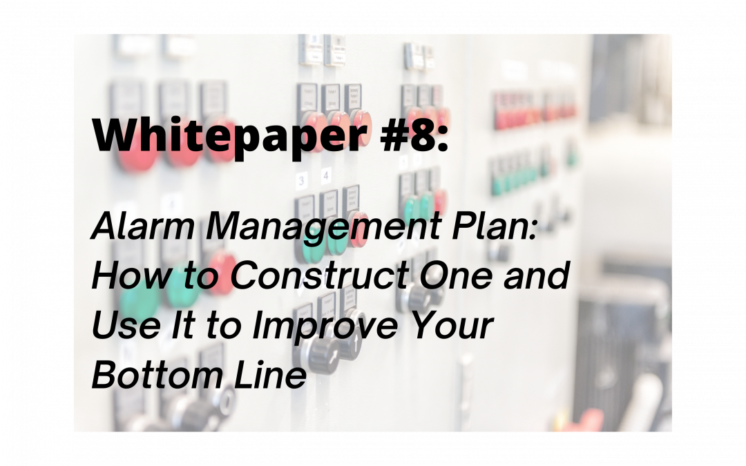 Alarm Management Plan: How to Construct One and Use It to Improve Your Bottom Line