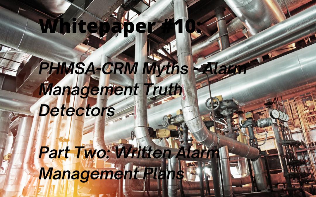 PHMSA-CRM Myths – Alarm Management Truth Detectors Part 2
